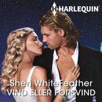 Vind eller forsvind - Sheri WhiteFeather