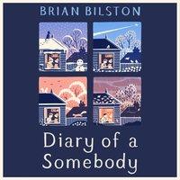 Diary of a Somebody - Brian Bilston