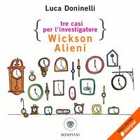 Tre casi per l'investigatore Wickson Alieni - Luca Doninelli