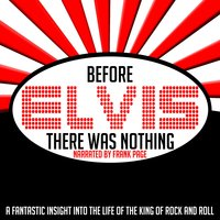 Before Elvis There Was Nothing - Frank Page