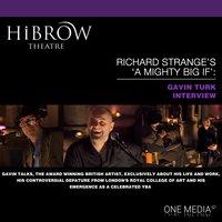 HiBrow: Richard Strange's A Mighty Big If - Gavin Turk - Richard Strange, Gavin Turk