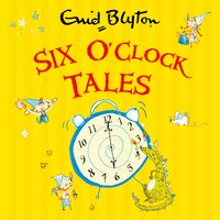 Six O'Clock Tales - Enid Blyton