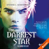The Darkest Star. Il libro di Luc - Jennifer Armentrout