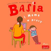 Basia i Mama w pracy - Zofia Stanecka