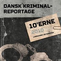 Dansk Kriminalreportage 2010 - Diverse