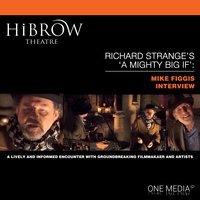 HiBrow: Richard Strange's A Mighty Big If - Mike Figgis - Richard Strange,Mike Figgis
