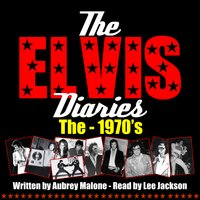 The Elvis Diaries - The 1970's - Aubrey Malone