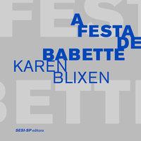 A Festa de Babette - Karen Blixen