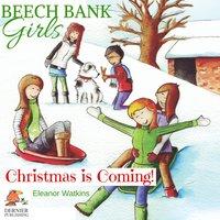 Beech Bank Girls: Christmas is Coming! - Eleanor Watkins