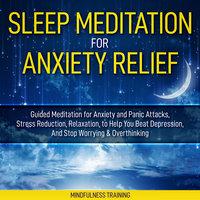 Sleep Meditation for Anxiety Relief - Mindfulness Training