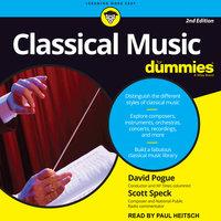 Classical Music For Dummies - David Pogue, Scott Speck