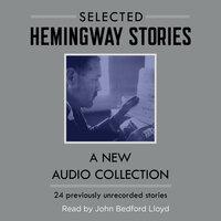 Selected Hemingway Stories - Ernest Hemingway