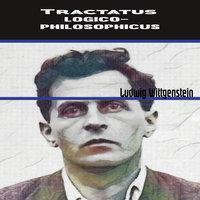 Tractatus Logico-Philosophicus - Ludwig Wittgenstein