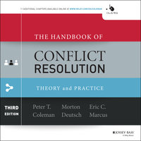 The Handbook of Conflict Resolution: Theory and Practice 3rd Edition - Peter T. Coleman, Morton Deutsch, Eric C. Marcus