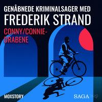 Genåbnede kriminalsager med Frederik Strand - Conny/Connie-drabene - Moxstory Aps