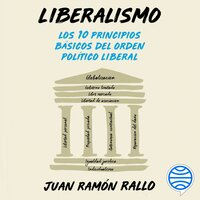 Liberalismo - Juan Ramón Rallo