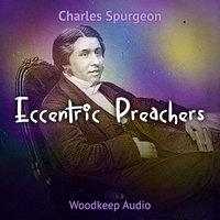 Eccentric Preachers - Charles Spurgeon