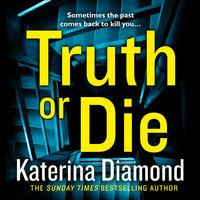 Truth or Die - Katerina Diamond