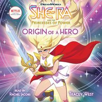 She-Ra, Book #1: Origin of a Hero - Tracey West