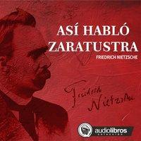 Así hablo Zaratustra - Friedrich Nietzsche
