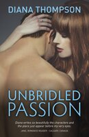 Unbridled Passion - Diana Thompson