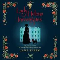 Lady Helena Investigates - Jane Steen