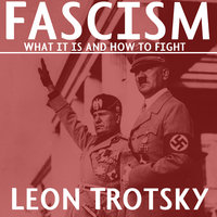 Fascism: What It Is and How to Fight It - León Trotsky