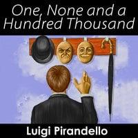 One, None and a Hundred Thousand - Luigi Pirandello