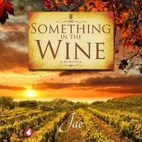 Something in the Wine - Jae