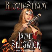 Blood and Steam - Jamie Sedgwick