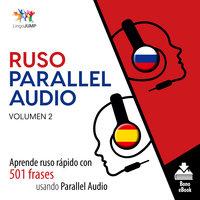 Ruso Parallel Audio – Aprende ruso rápido con 501 frases usando Parallel Audio - Volumen 2 - Lingo Jump