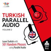 Turkish Parallel Audio– Learn Turkish with 501 Random Phrases using Parallel Audio Volume 2 - Lingo Jump