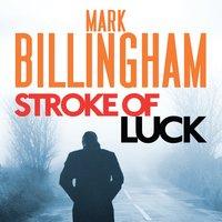 Stroke of Luck - Mark Billingham