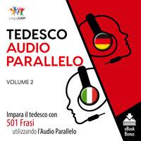 Audio Parallelo Tedesco - Impara il tedesco con 501 Frasi utilizzando l'Audio Parallelo - Volume 2 - Lingo Jump