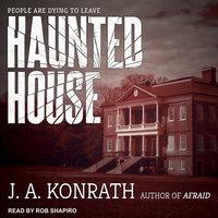 Haunted House - J.A. Konrath