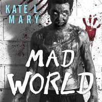 Mad World - Kate L. Mary