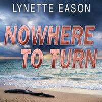 Nowhere to Turn - Lynette Eason