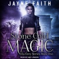 Stone Cold Magic - Jayne Faith