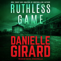 Ruthless Game - Danielle Girard