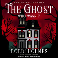 The Ghost Who Wasn't - Bobbi Holmes, Anna J. McIntyre