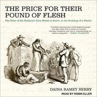 The Price for Their Pound of Flesh - Daina Ramey Berry