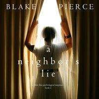 A Neighbor's Lie - Blake Pierce
