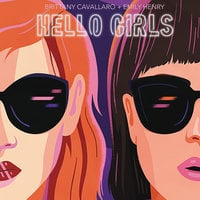 Hello Girls - Brittany Cavallaro, Emily Henry