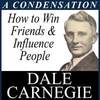 How to Win Friends & Influence People - Dale Carnegie
