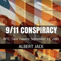 September 11: The 9/11 Conspiracy - Albert Jack