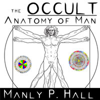 The Occult Anatomy of Man - Manly P. Hall