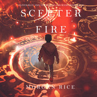 Oliver Blue and the School for Seers: The Scepter of Fire (Book Four) - Morgan Rice