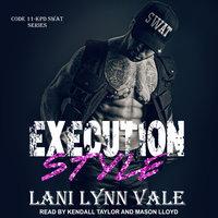 Execution Style - Lani Lynn Vale