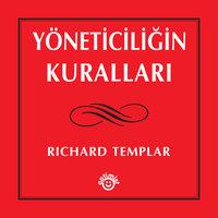 Yöneticiliğin Kuralları - Richard Templar