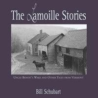 The Lamoille Stories - Bill Schubart